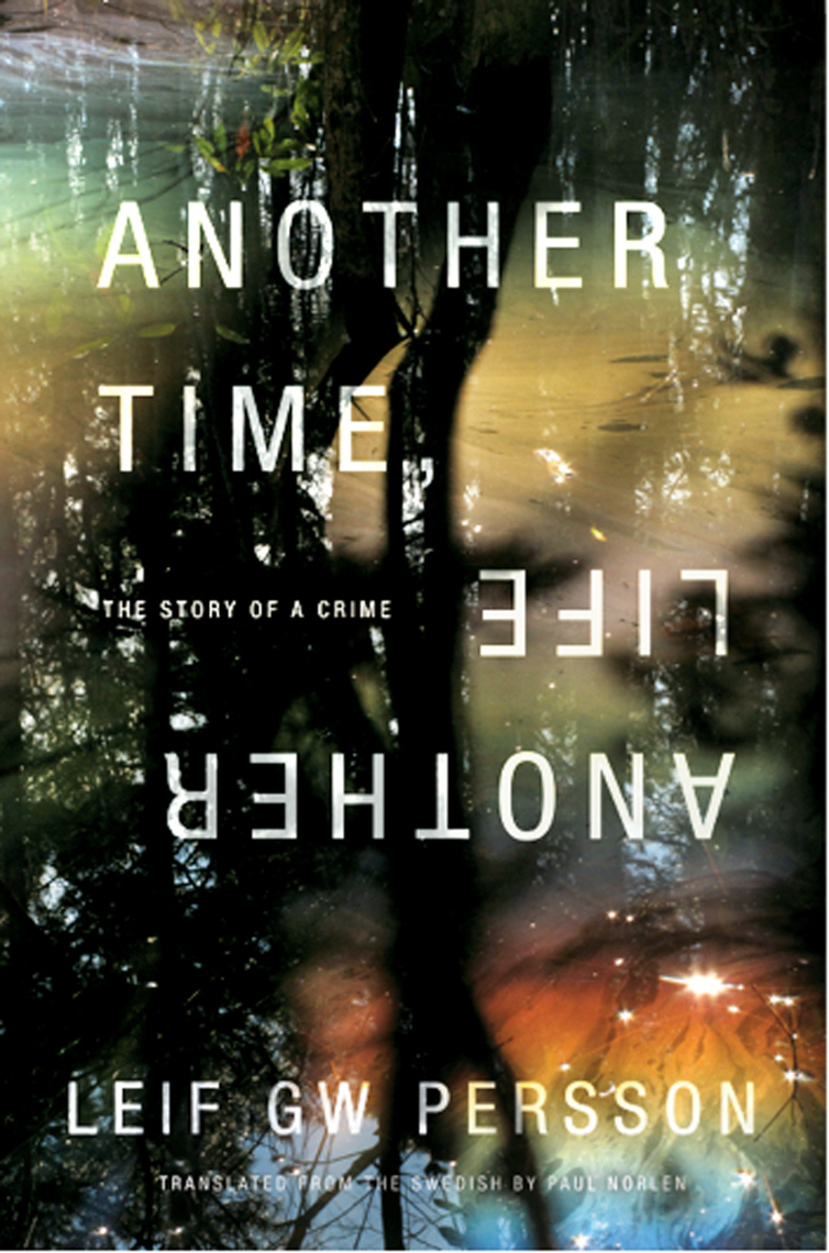 Another Time, Another Lifeby Leif G.W. Persson Photograph by Jessica Hines, cover design by Brian Barth, Random House Books